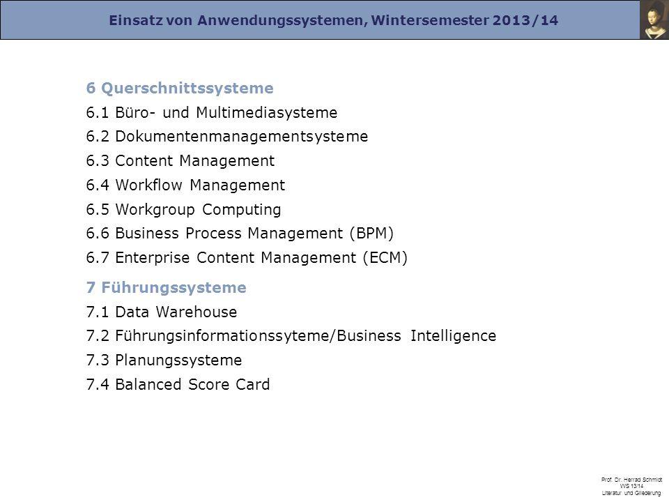 6 Querschnittssysteme 6.1 Büro- und Multimediasysteme. 6.2 Dokumentenmanagementsysteme. 6.3 Content Management.