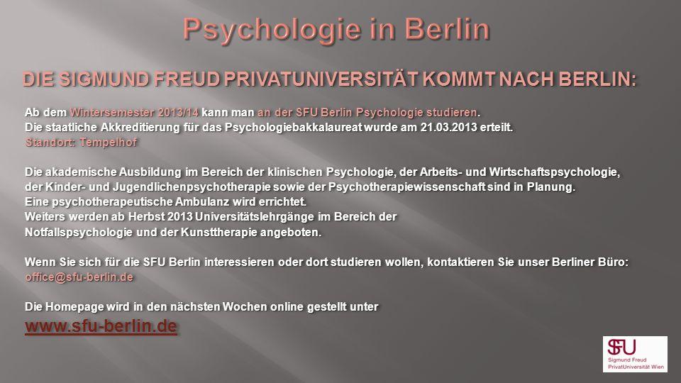 Psychologie in Berlin DIE SIGMUND FREUD PRIVATUNIVERSITÄT KOMMT NACH BERLIN:
