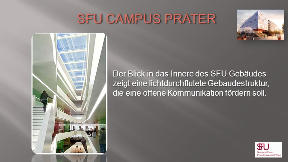 SFU CAMPUS PRATER Der Blick in das Innere des SFU Gebäudes