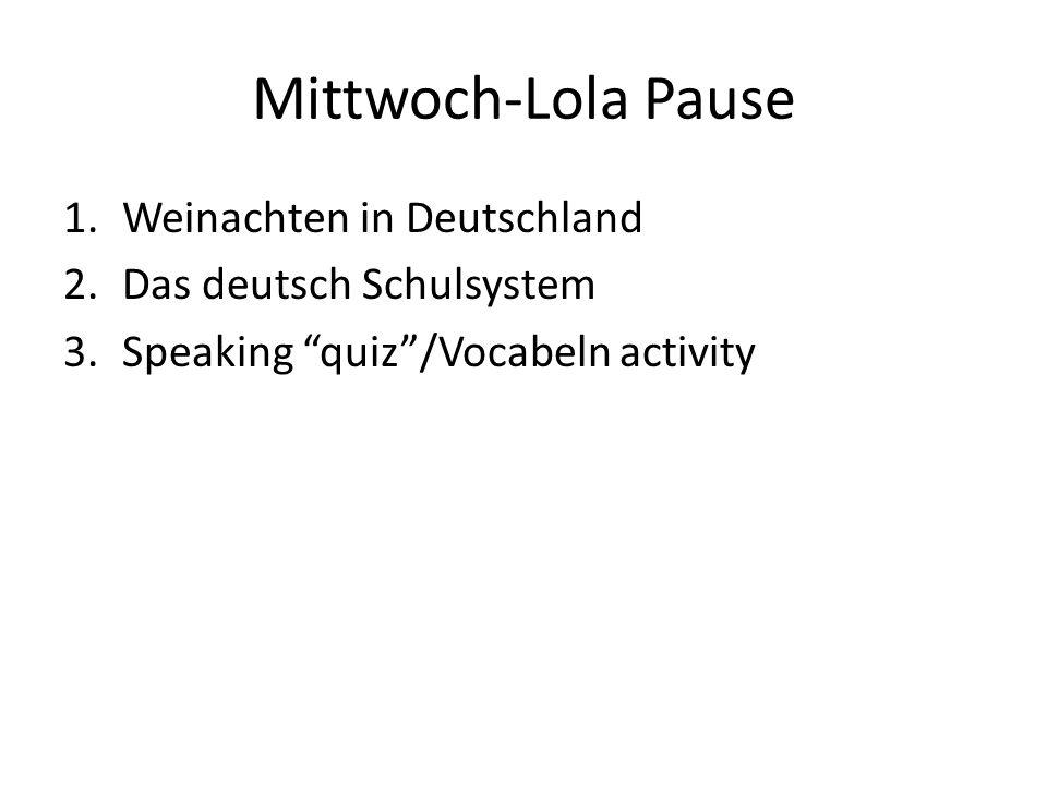 Mittwoch-Lola Pause Weinachten in Deutschland Das deutsch Schulsystem