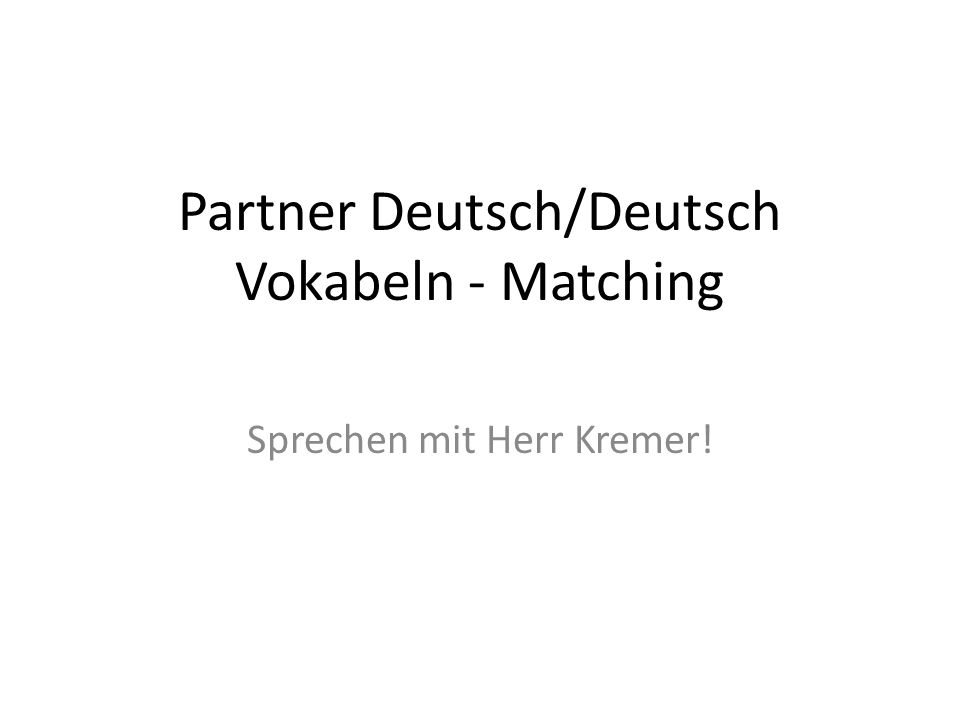 Partner Deutsch/Deutsch Vokabeln - Matching