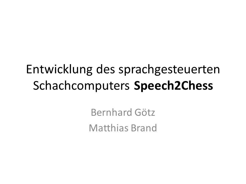Entwicklung des sprachgesteuerten Schachcomputers Speech2Chess