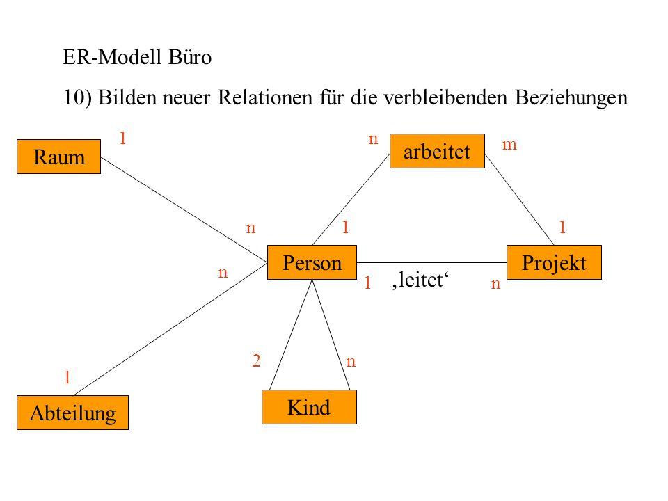 10) Bilden neuer Relationen für die verbleibenden Beziehungen