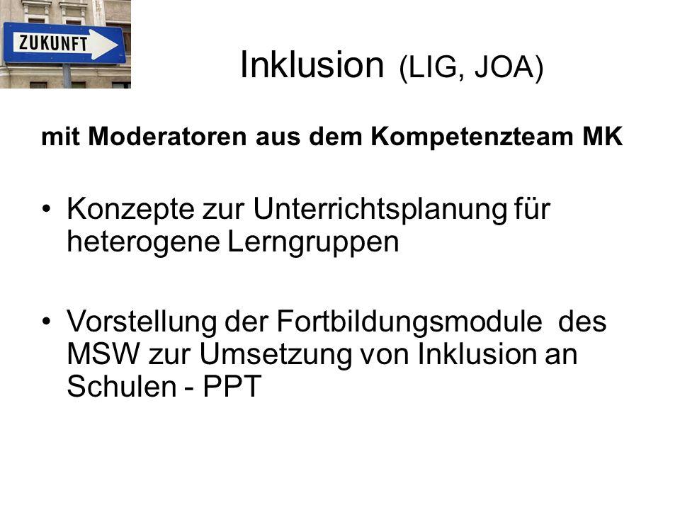 Inklusion (LIG, JOA) mit Moderatoren aus dem Kompetenzteam MK. Konzepte zur Unterrichtsplanung für heterogene Lerngruppen.