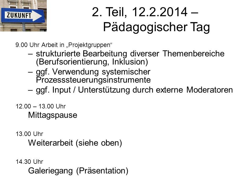 2. Teil, 12.2.2014 – Pädagogischer Tag