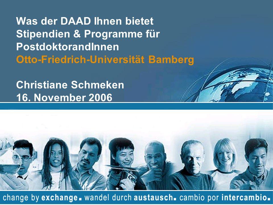 Was der DAAD Ihnen bietet Stipendien & Programme für PostdoktorandInnen Otto-Friedrich-Universität Bamberg Christiane Schmeken 16.