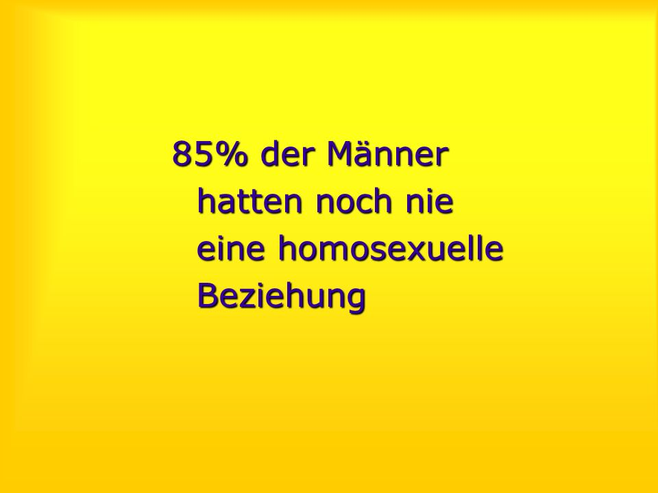 85% der Männer hatten noch nie eine homosexuelle Beziehung