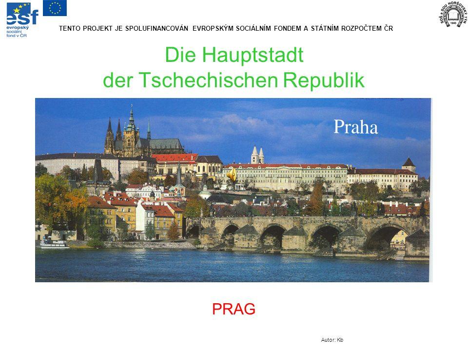 Die Hauptstadt der Tschechischen Republik