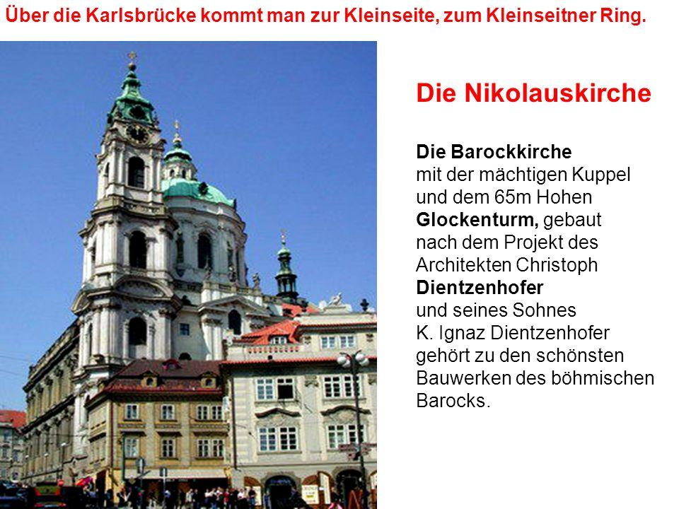 Die Nikolauskirche Die Barockkirche mit der mächtigen Kuppel