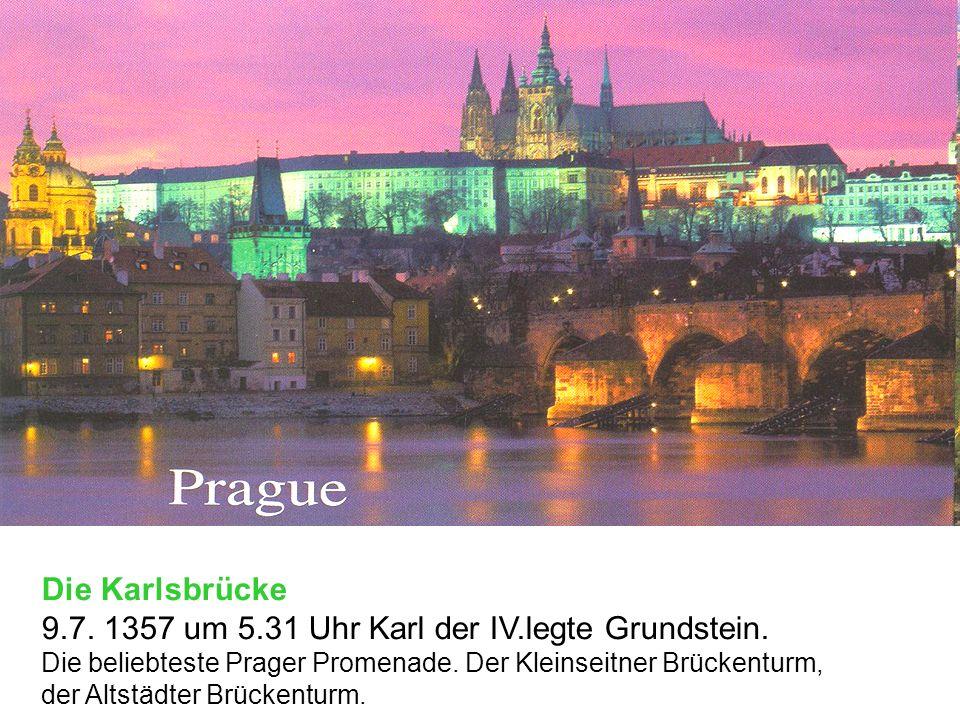 9.7. 1357 um 5.31 Uhr Karl der IV.legte Grundstein.