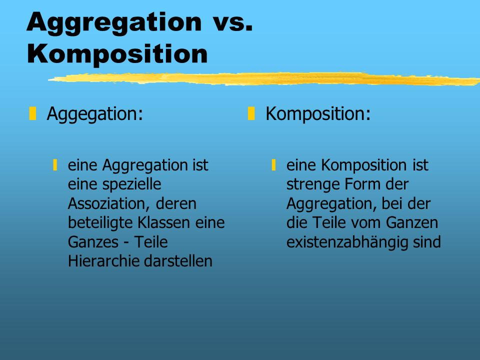 Aggregation vs. Komposition