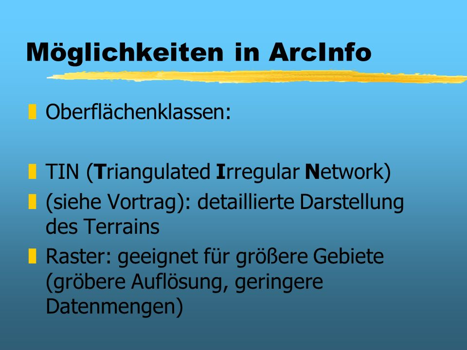 Möglichkeiten in ArcInfo