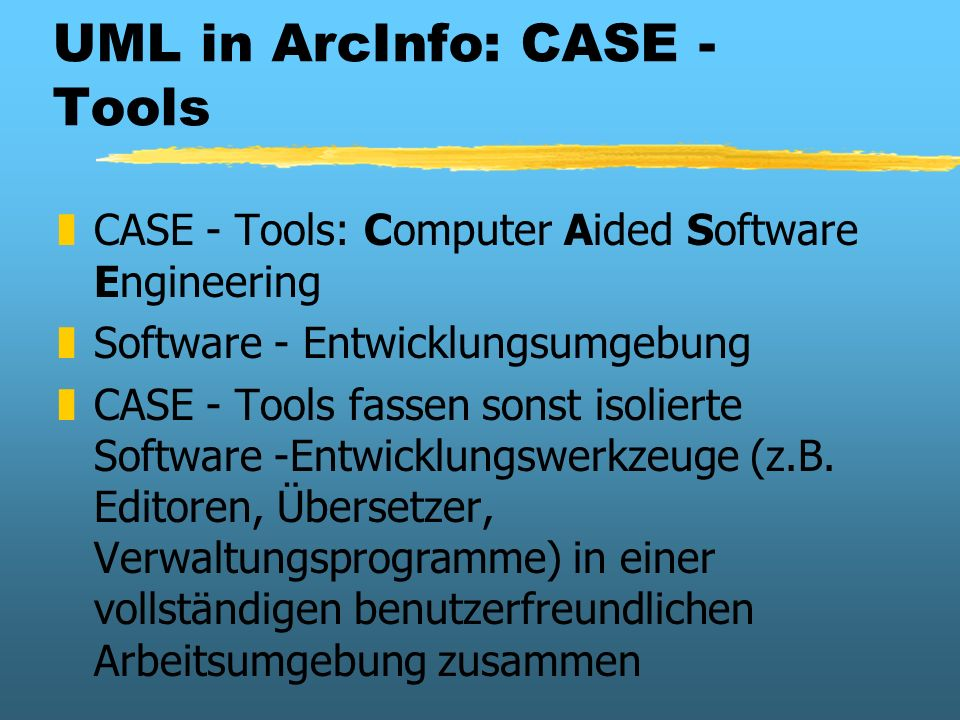 UML in ArcInfo: CASE - Tools