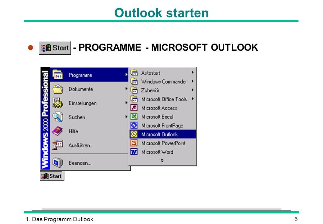 Outlook starten START - PROGRAMME - MICROSOFT OUTLOOK