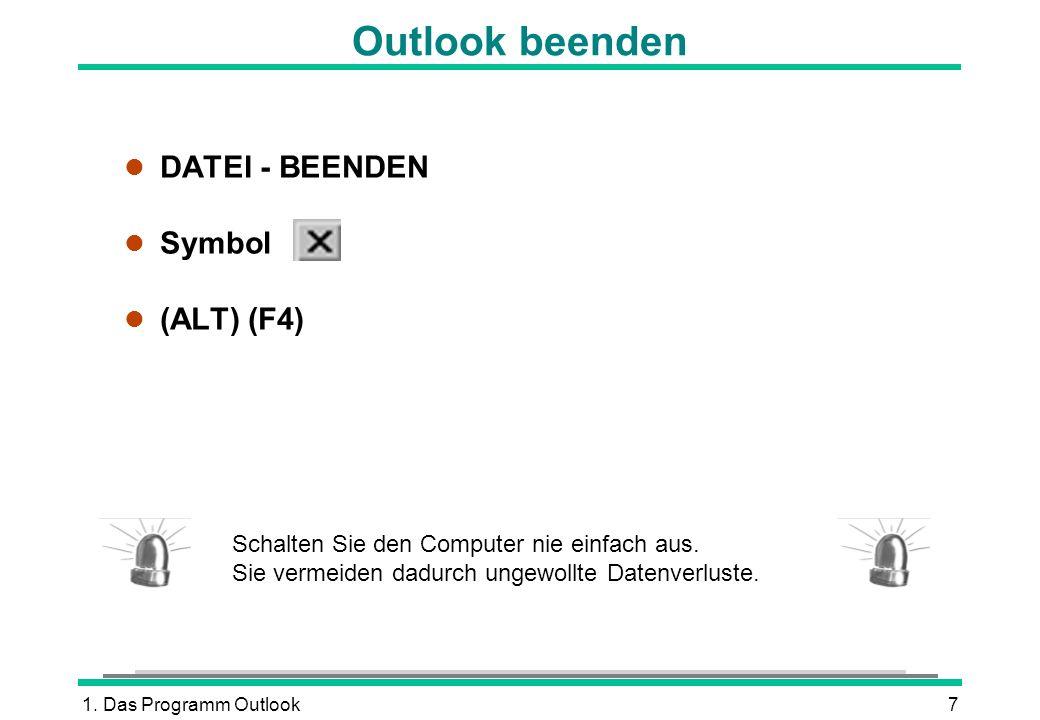 Outlook beenden DATEI - BEENDEN Symbol (ALT) (F4)