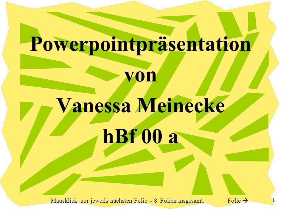 Powerpointpräsentation von Vanessa Meinecke hBf 00 a