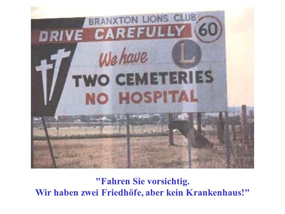 Wir haben zwei Friedhöfe, aber kein Krankenhaus!