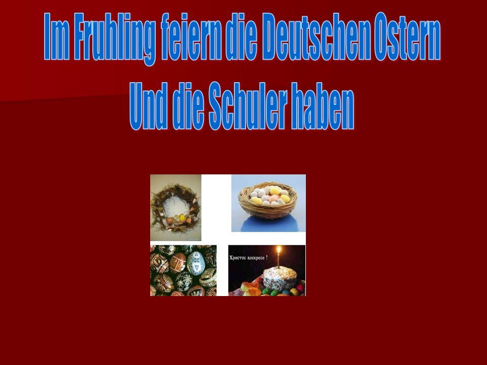 Im Fruhling feiern die Deutschen Ostern