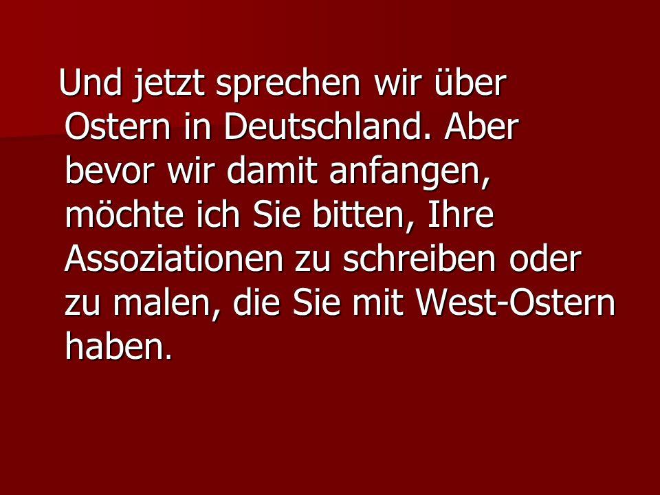 Und jetzt sprechen wir über Ostern in Deutschland