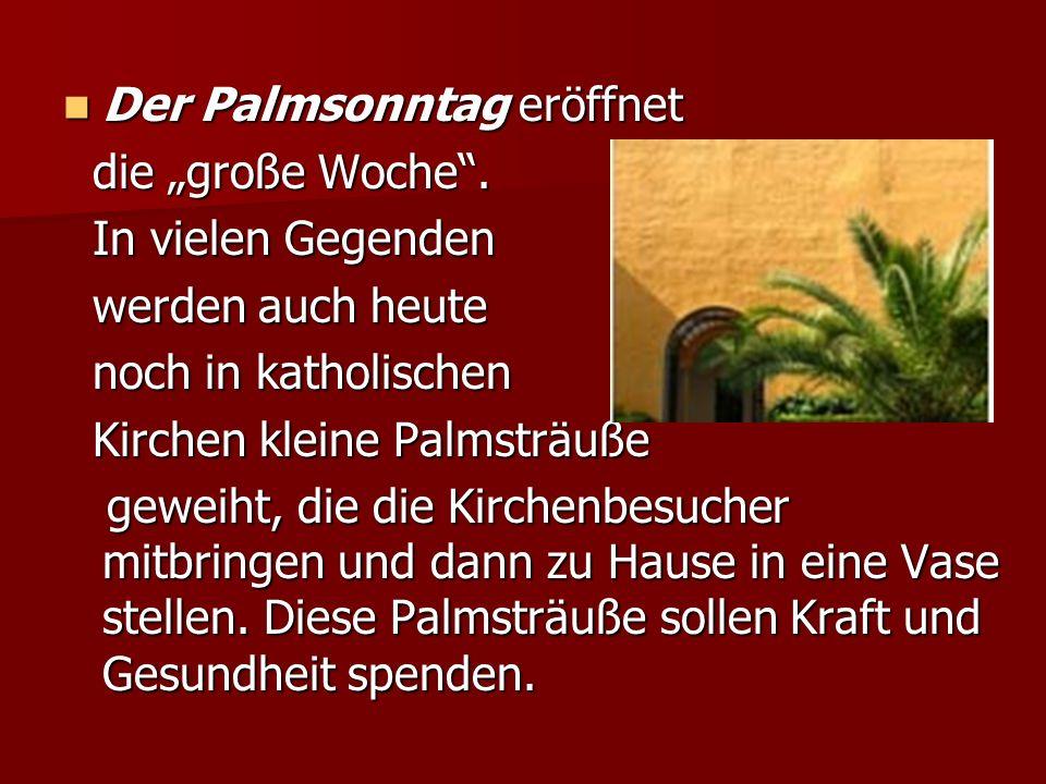 Der Palmsonntag eröffnet