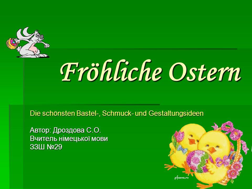 Fröhliche Ostern Die schönsten Bastel-, Schmuck- und Gestaltungsideen