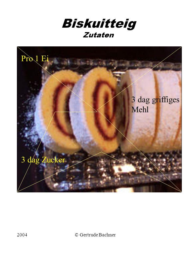 Biskuitteig Zutaten Pro 1 Ei 3 dag griffiges Mehl 3 dag Zucker 2004