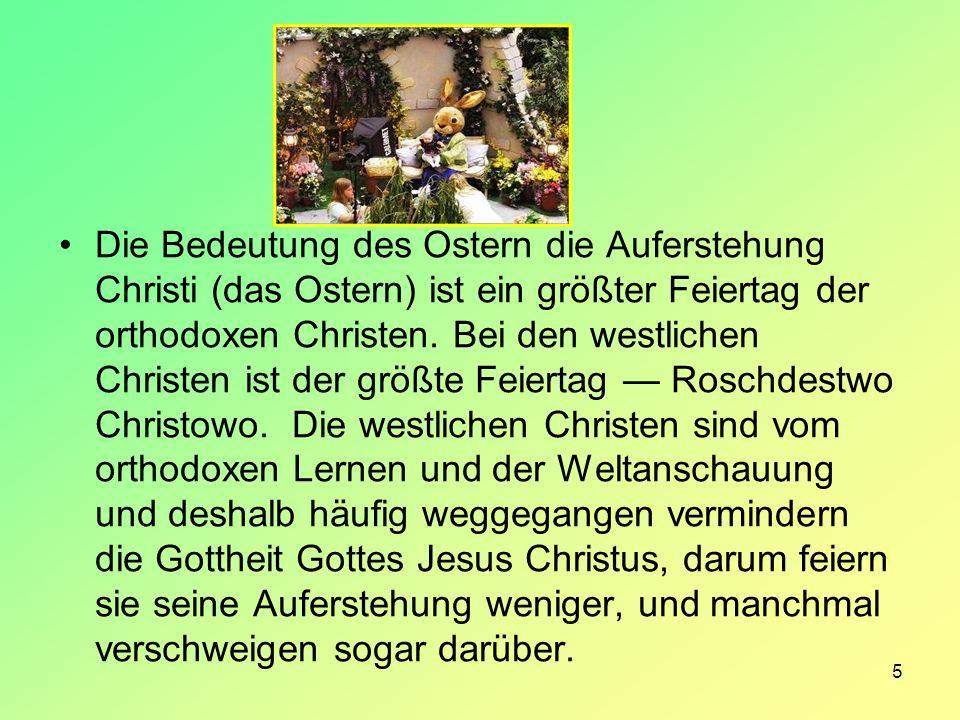 Die Bedeutung des Ostern die Auferstehung Christi (das Ostern) ist ein größter Feiertag der orthodoxen Christen.