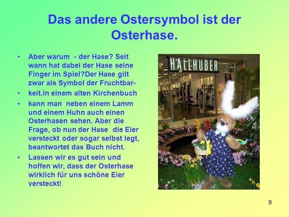 Das andere Ostersymbol ist der Osterhase.