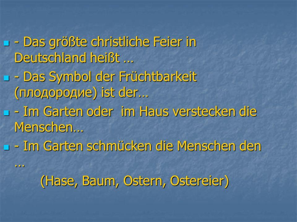 - Das größte christliche Feier in Deutschland heißt …