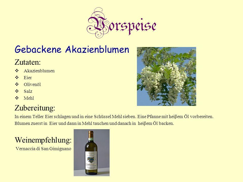 Vorspeise Gebackene Akazienblumen Zutaten: Zubereitung: