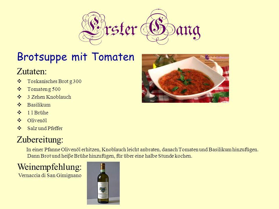 Erster Gang Brotsuppe mit Tomaten Zutaten: Zubereitung: