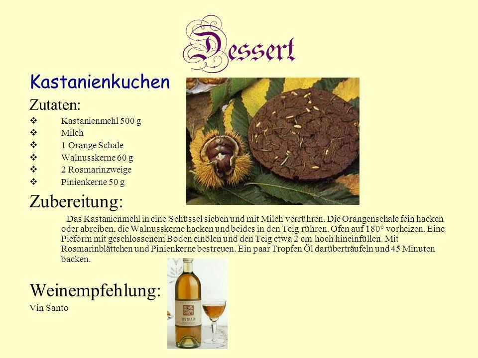 Dessert Kastanienkuchen Zubereitung: Weinempfehlung: Zutaten: