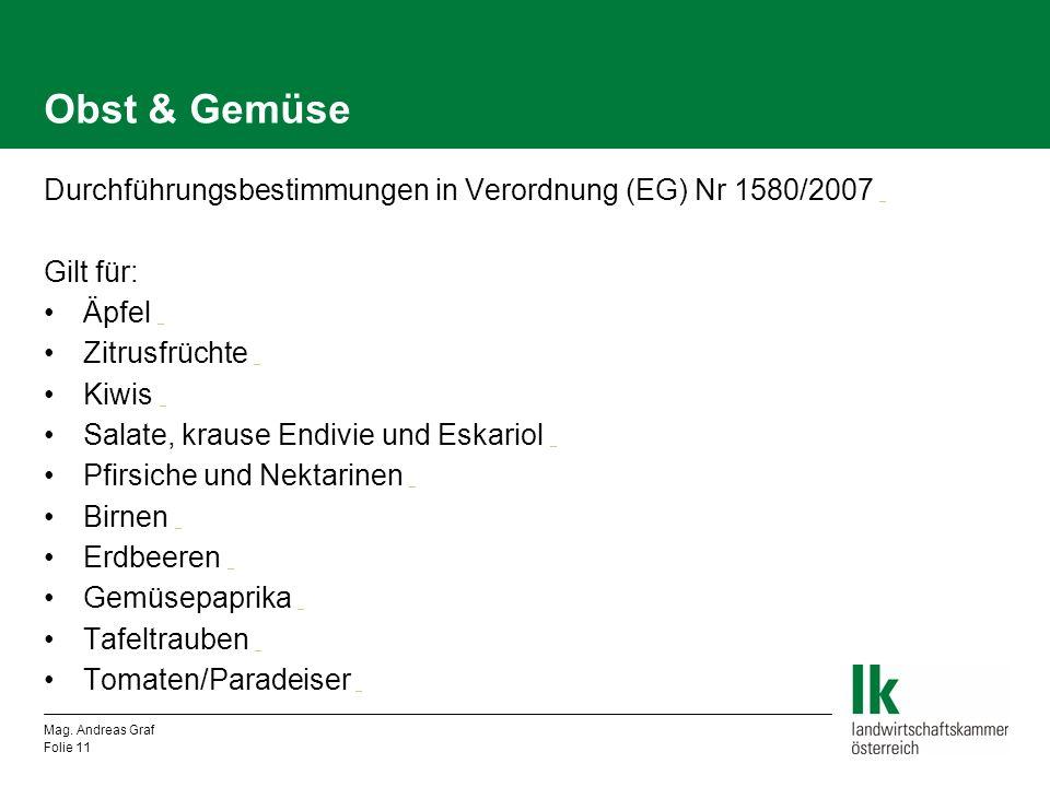 Obst & Gemüse Durchführungsbestimmungen in Verordnung (EG) Nr 1580/2007 _. Gilt für: Äpfel _. Zitrusfrüchte _.