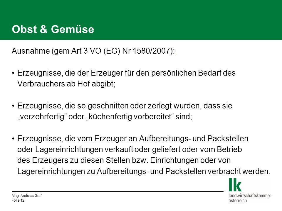 Obst & Gemüse Ausnahme (gem Art 3 VO (EG) Nr 1580/2007):_