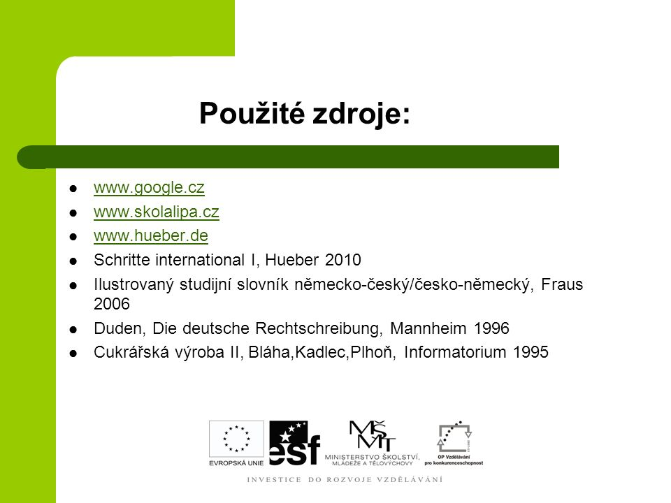 Použité zdroje: www.google.cz www.skolalipa.cz www.hueber.de