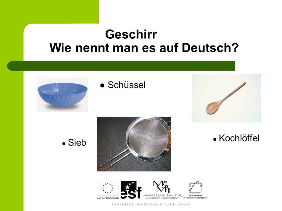 Geschirr Wie nennt man es auf Deutsch