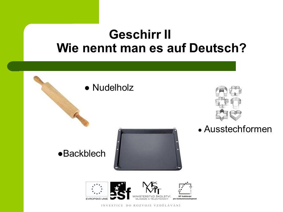 Geschirr II Wie nennt man es auf Deutsch