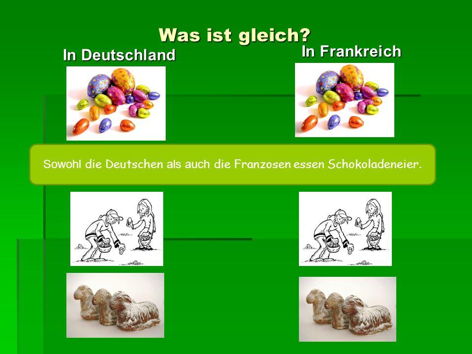 Sowohl die Deutschen als auch die Franzosen essen Schokoladeneier.