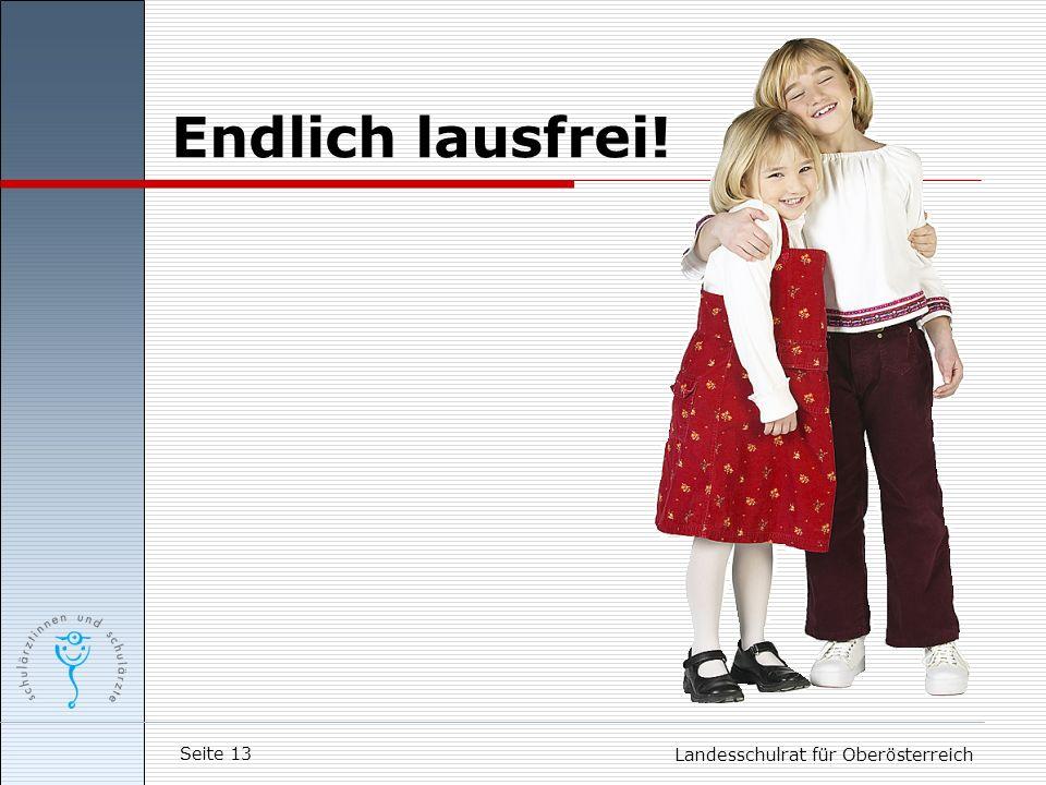 Endlich lausfrei! Landesschulrat für Oberösterreich