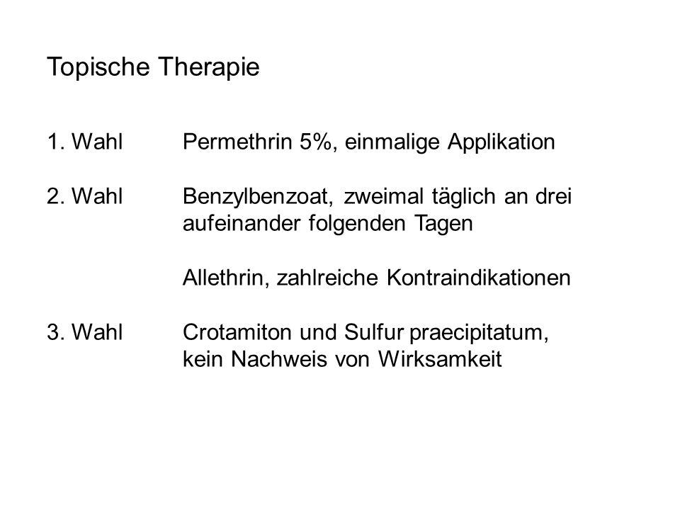 Topische Therapie 1. Wahl Permethrin 5%, einmalige Applikation