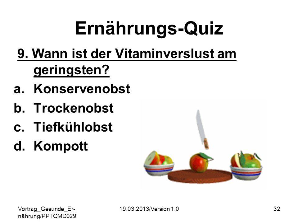 Ernährungs-Quiz 9. Wann ist der Vitaminverslust am geringsten