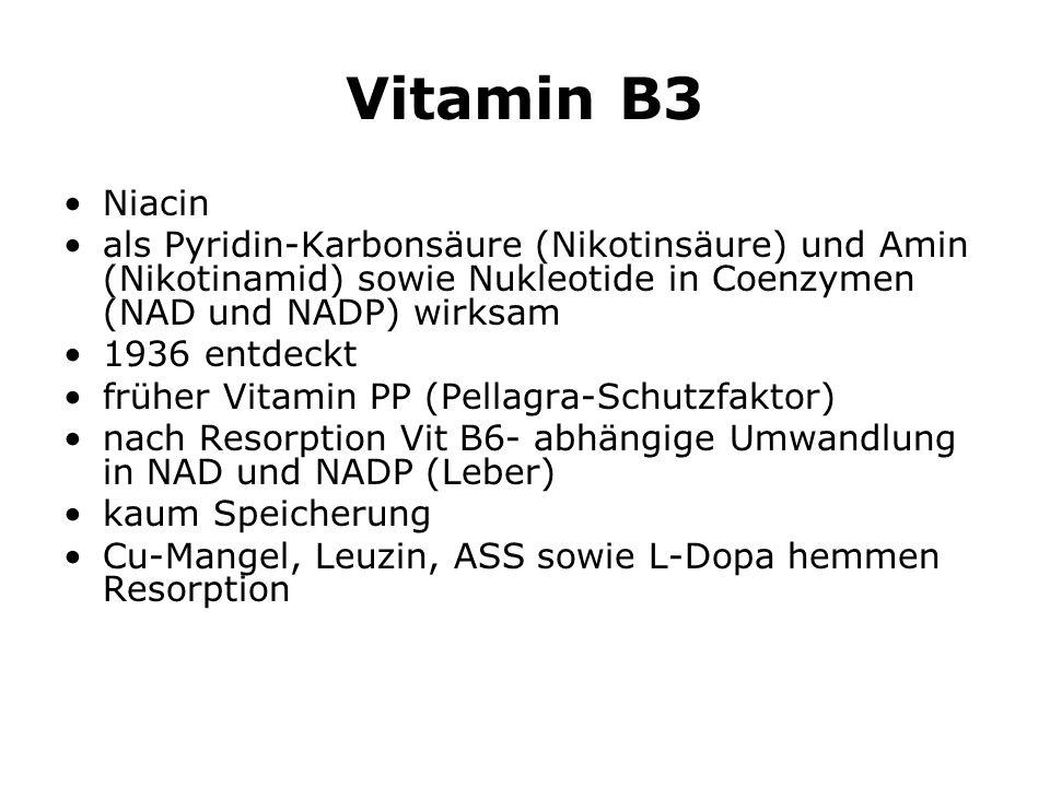 Vitamin B3 Niacin. als Pyridin-Karbonsäure (Nikotinsäure) und Amin (Nikotinamid) sowie Nukleotide in Coenzymen (NAD und NADP) wirksam.
