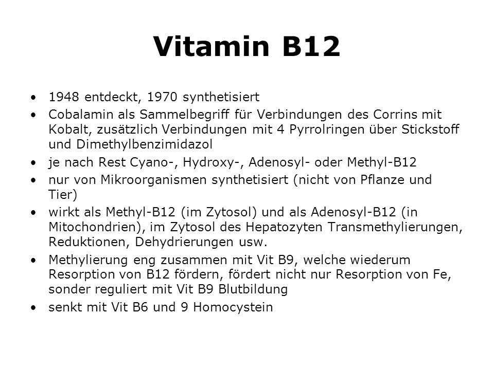 Vitamin B12 1948 entdeckt, 1970 synthetisiert