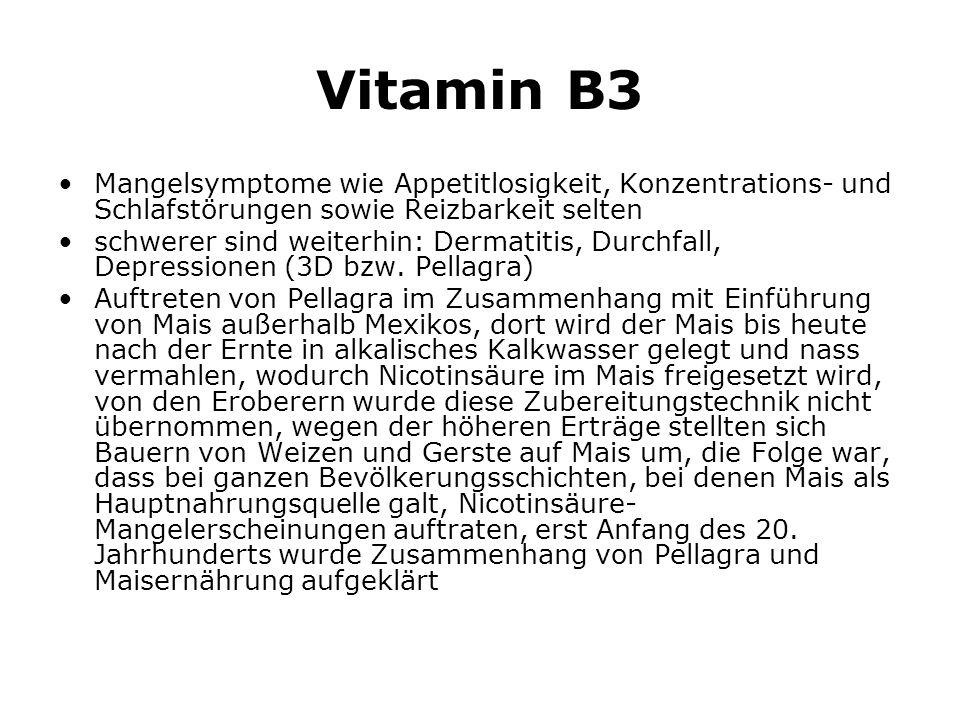 Vitamin B3 Mangelsymptome wie Appetitlosigkeit, Konzentrations- und Schlafstörungen sowie Reizbarkeit selten.