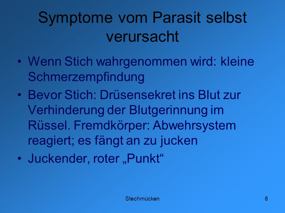 Symptome vom Parasit selbst verursacht