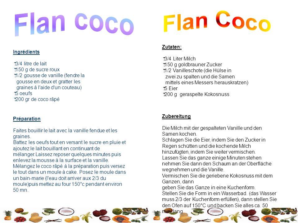 Flan coco Flan Coco Zutaten: Ingrédients 3/4 Liter Milch