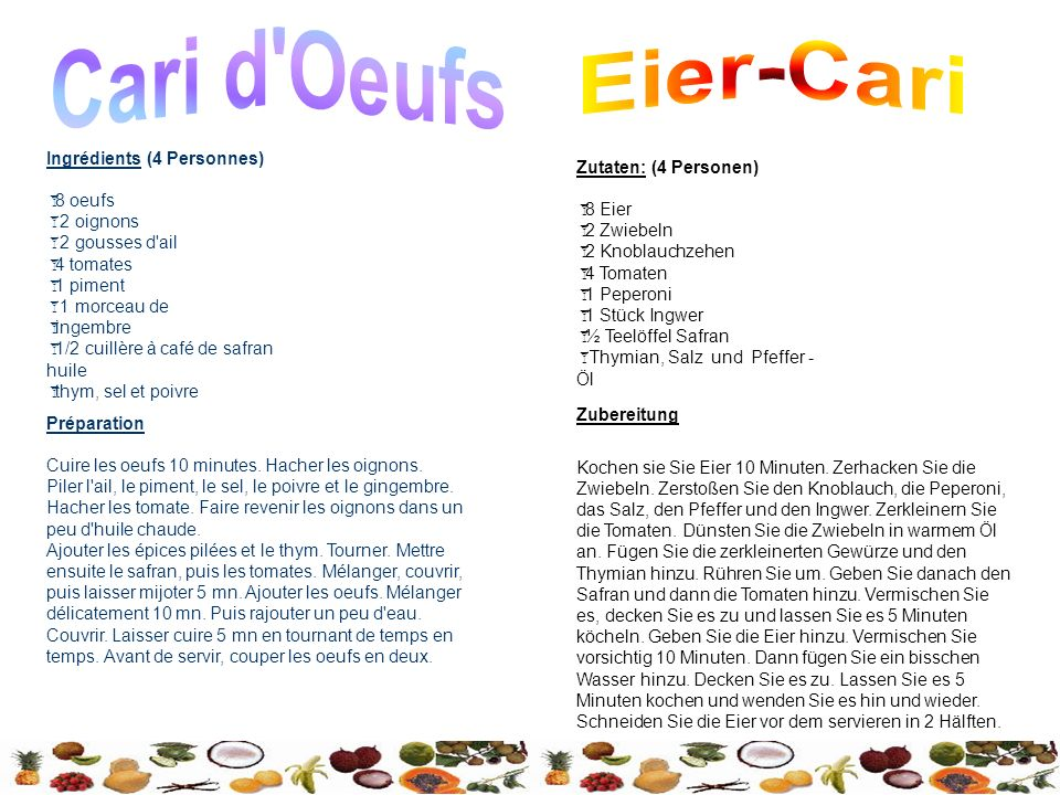 Cari d Oeufs Eier-Cari Ingrédients (4 Personnes) Zutaten: (4 Personen)