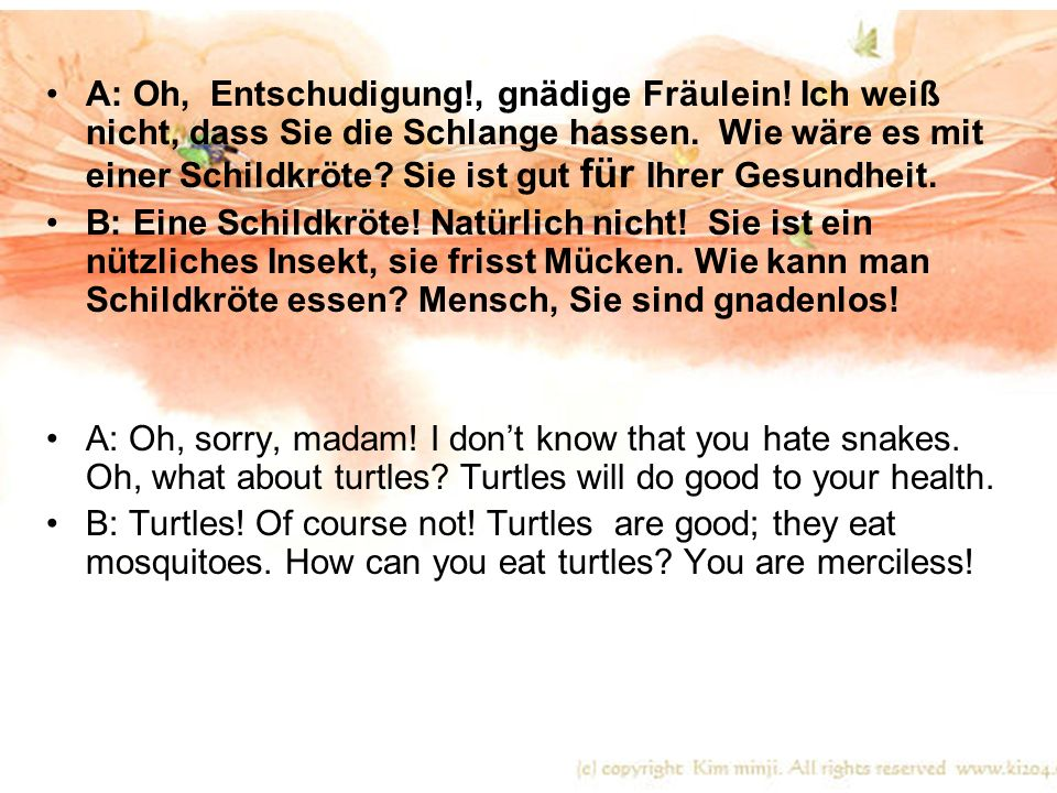 A: Oh, Entschudigung. , gnädige Fräulein
