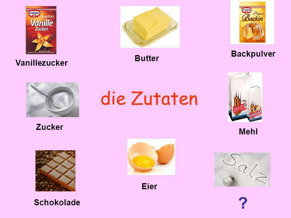 die Zutaten Backpulver Butter Vanillezucker Zucker Mehl Eier
