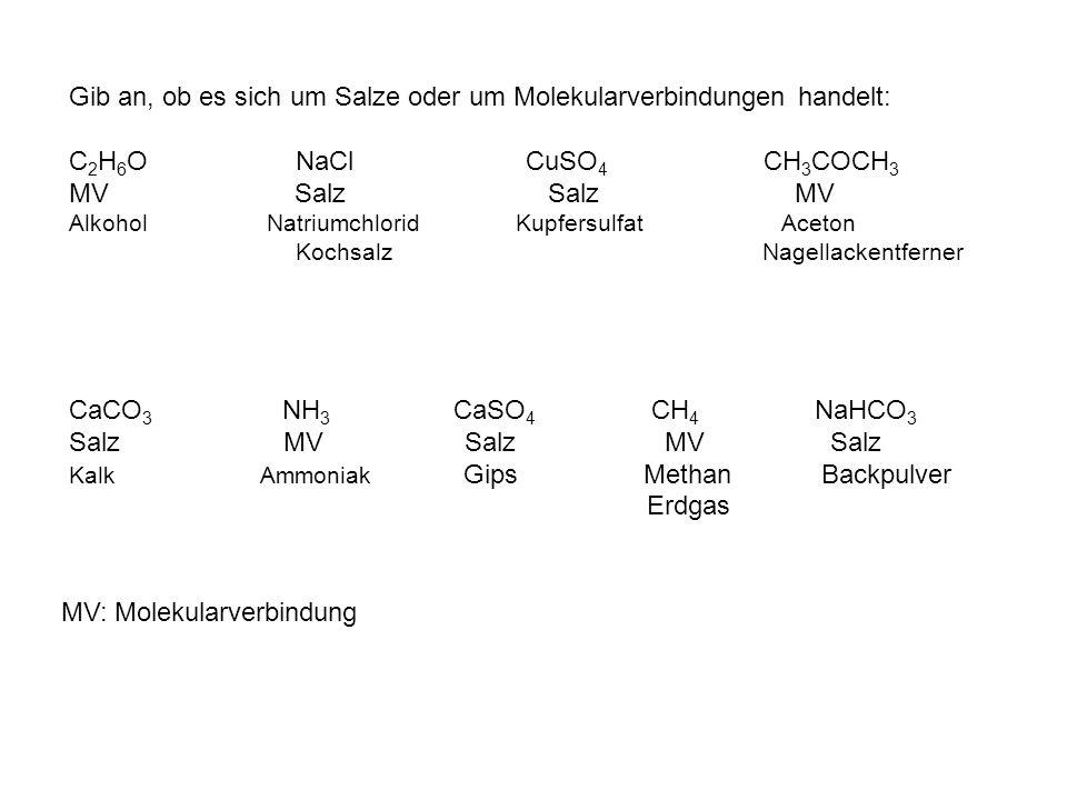 Gib an, ob es sich um Salze oder um Molekularverbindungen handelt: